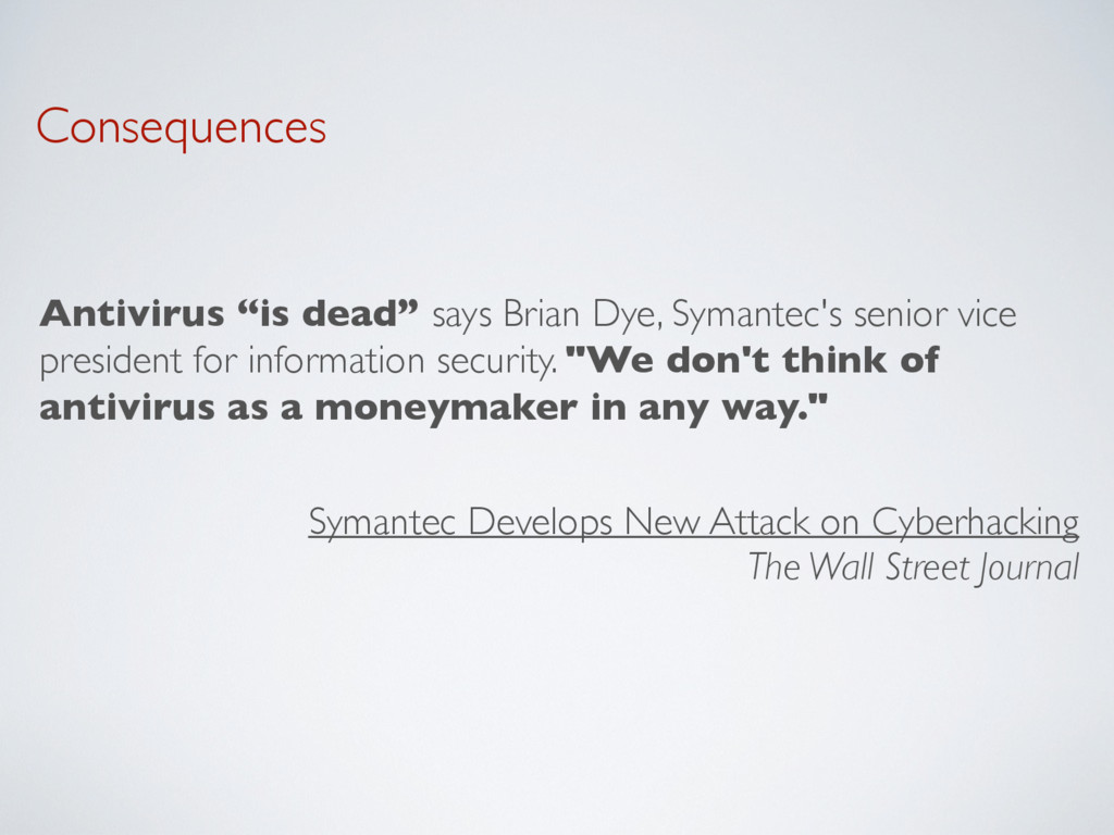 """Consequences Antivirus """"is dead"""" says Brian Dye..."""