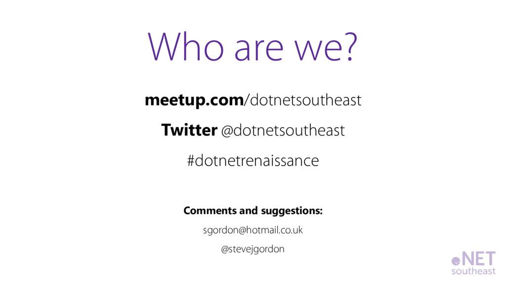 meetup.com/dotnetsoutheast Twitter @dotnetsouth...