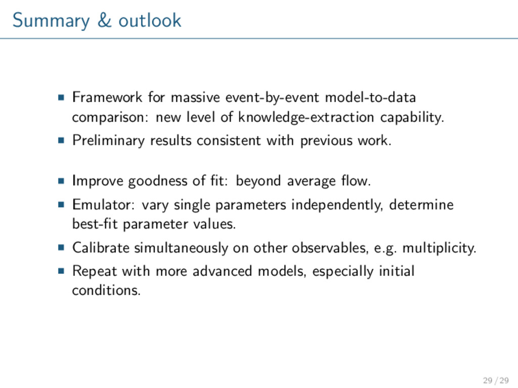 Summary & outlook Framework for massive event-b...