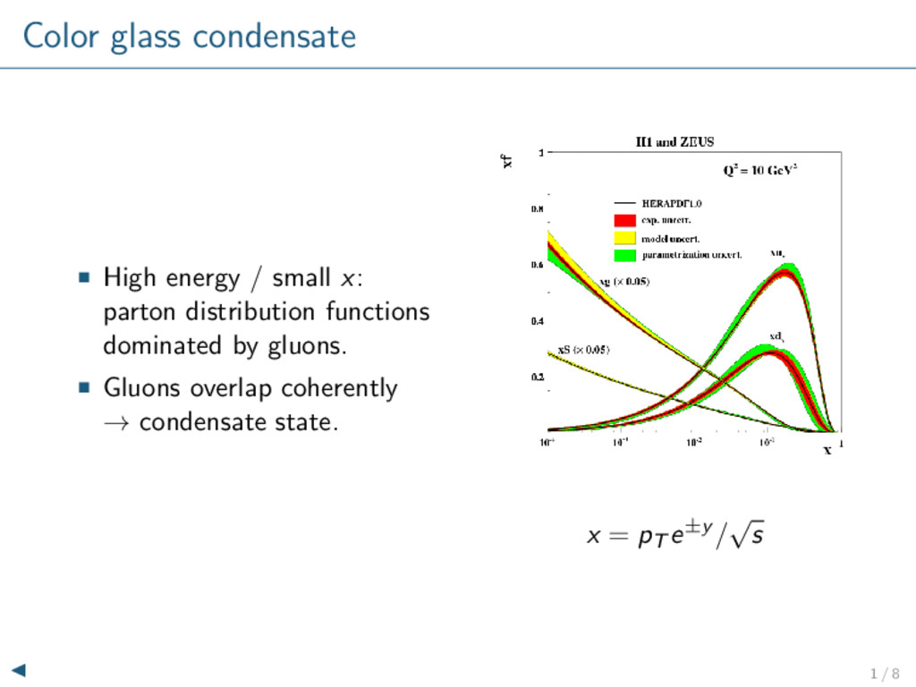 Color glass condensate High energy / small x: p...