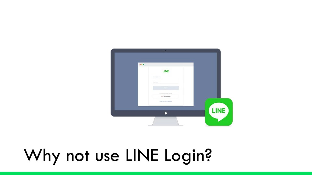 Why not use LINE Login?