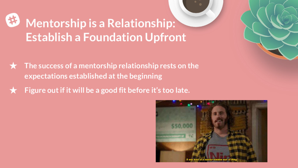 Mentorship is a Relationship: Establish a Found...
