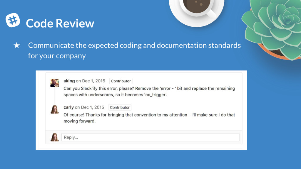 Code Review ★ Communicate the expected coding a...