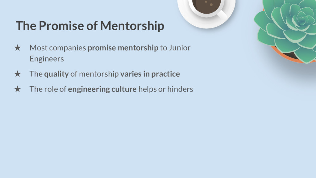 The Promise of Mentorship ★ Most companies prom...