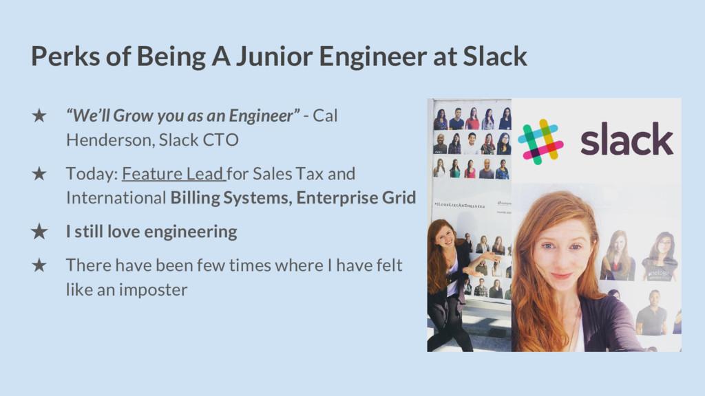 "Perks of Being A Junior Engineer at Slack ★ ""We..."