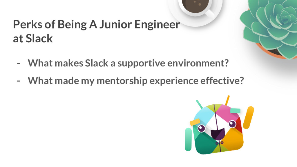 - What makes Slack a supportive environment? - ...