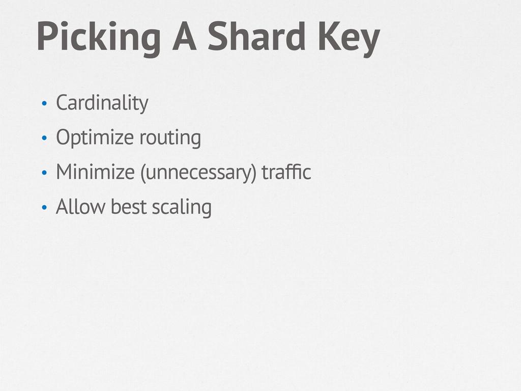 Picking A Shard Key • Cardinality • Optimize ...