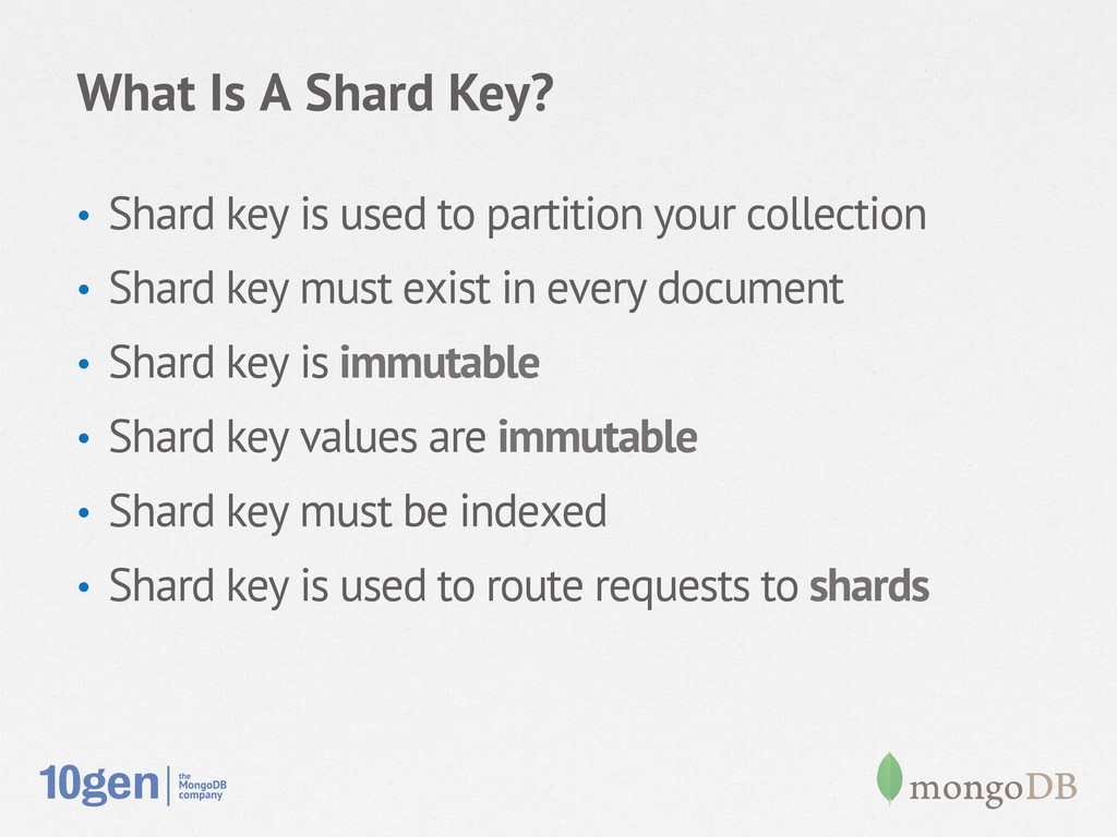 What Is A Shard Key? • Shard key is used to pa...
