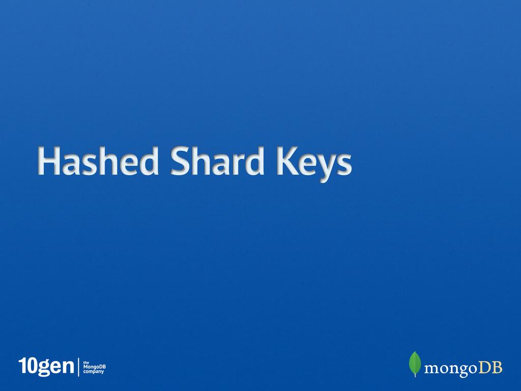 Hashed Shard Keys