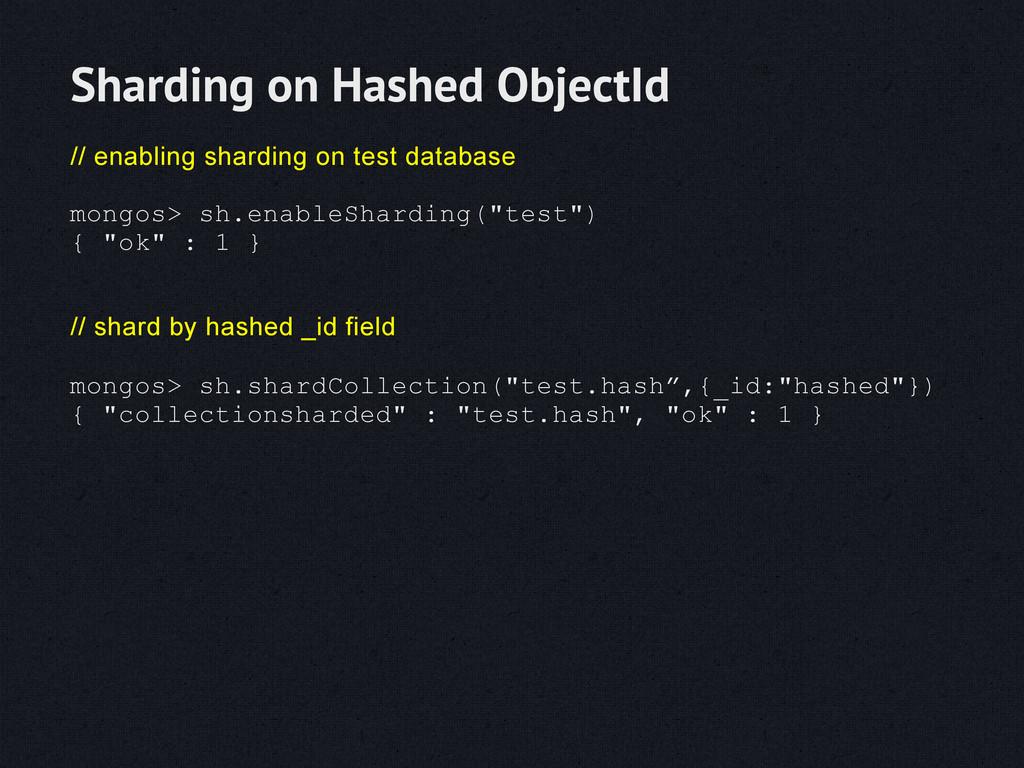 // enabling sharding on test database mongos> s...