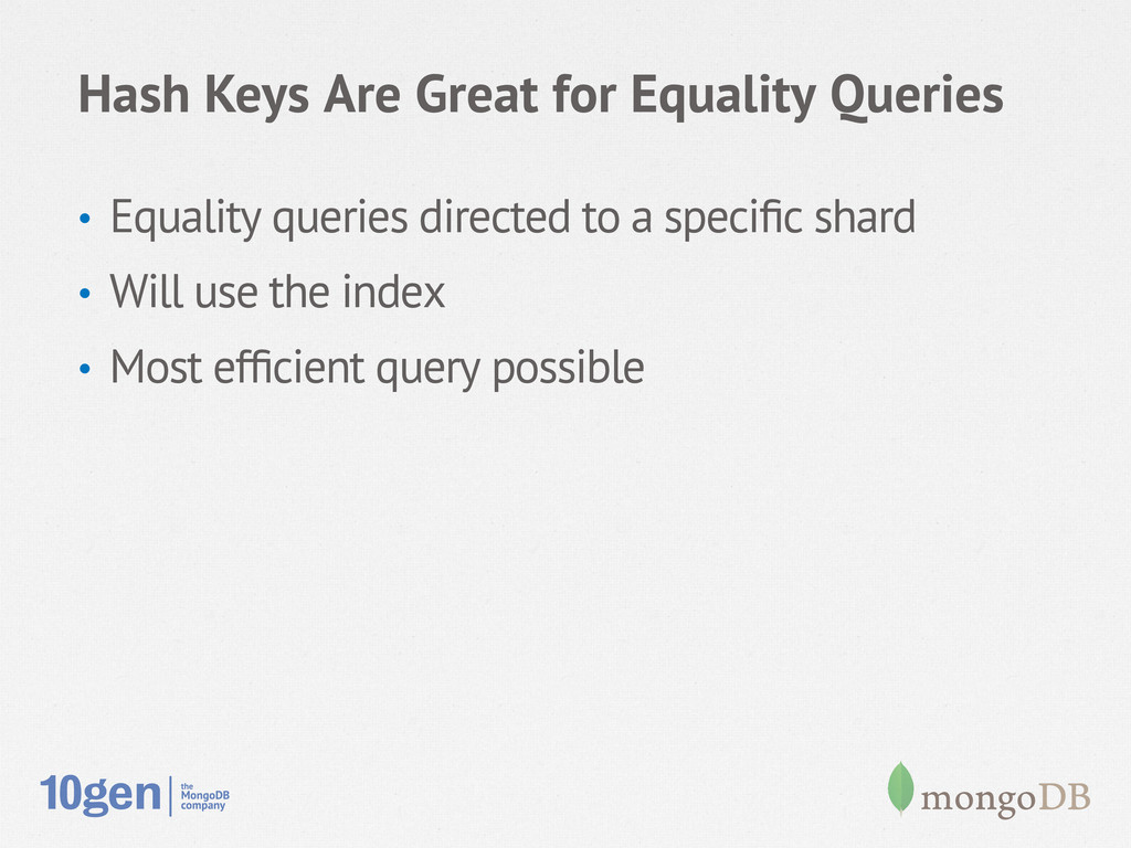 Hash Keys Are Great for Equality Queries • Equ...