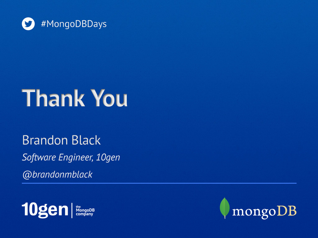 #MongoDBDays Thank You Software Engineer, 10gen...