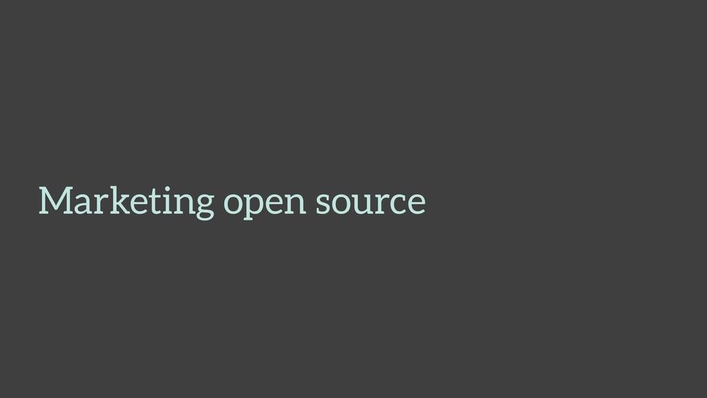 Marketing open source