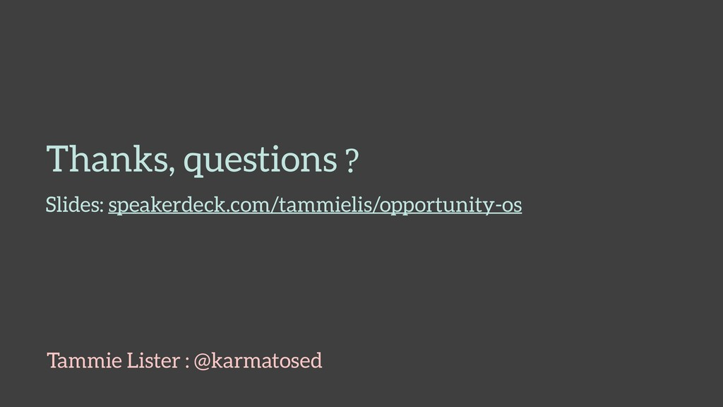 Thanks, questions Tammie Lister : @karmatosed S...