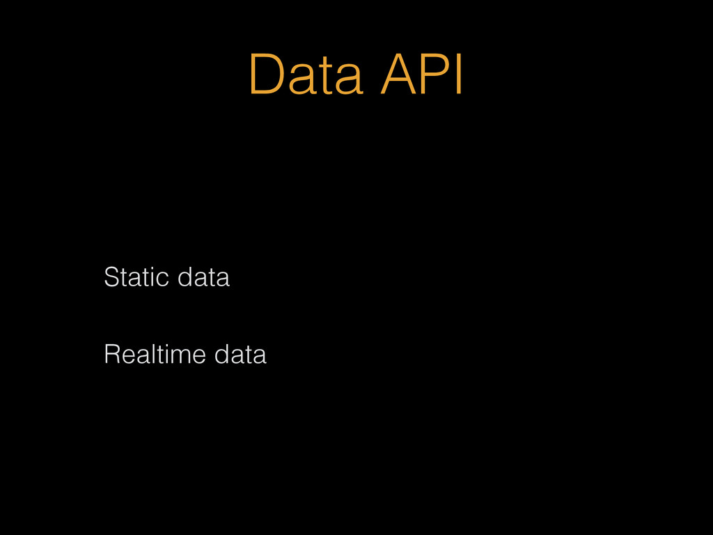 Data API Static data Realtime data