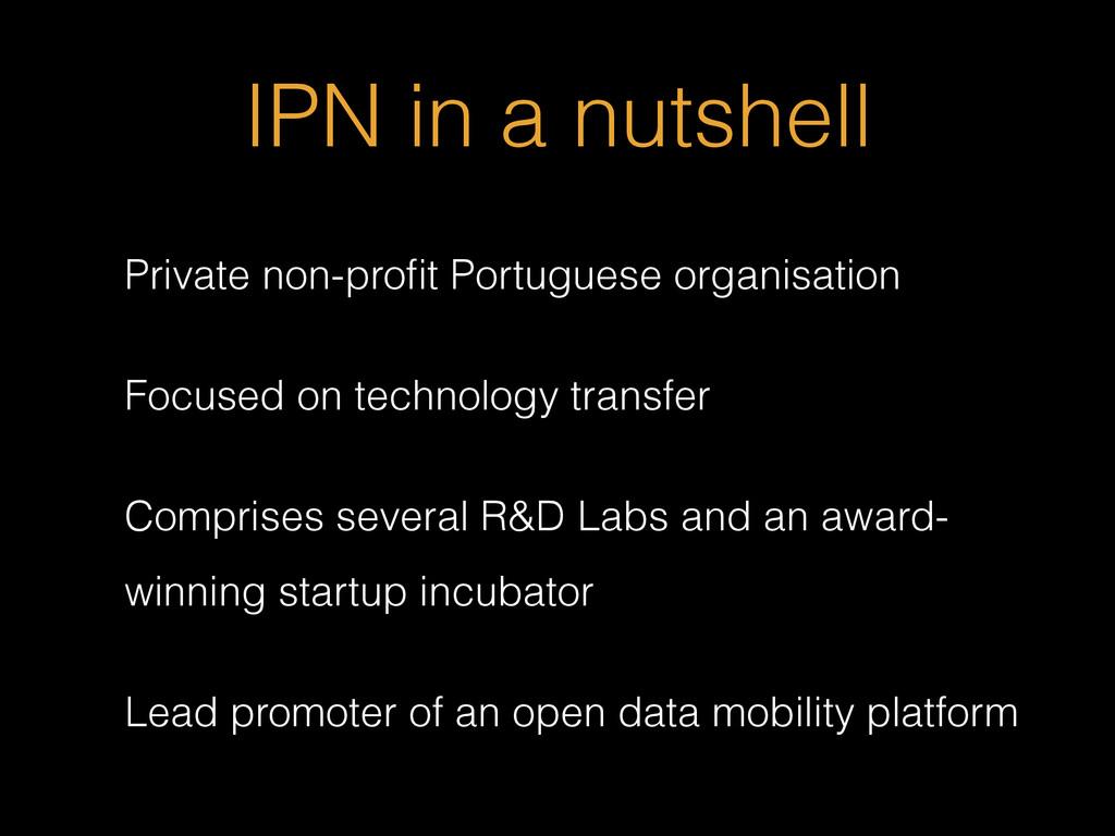 IPN in a nutshell Private non-profit Portuguese ...