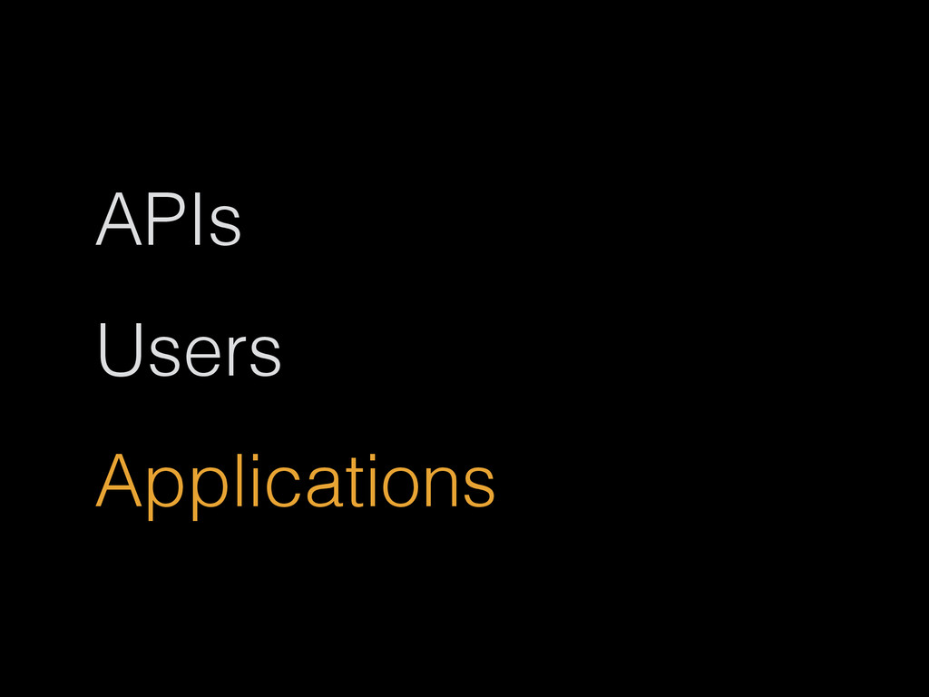 APIs Users Applications