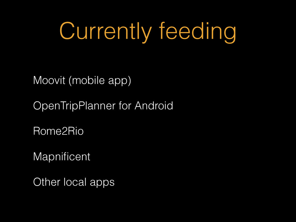 Currently feeding Moovit (mobile app) OpenTripP...