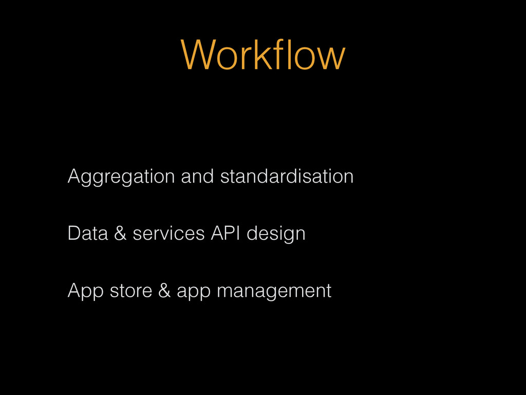 Workflow Aggregation and standardisation Data & ...