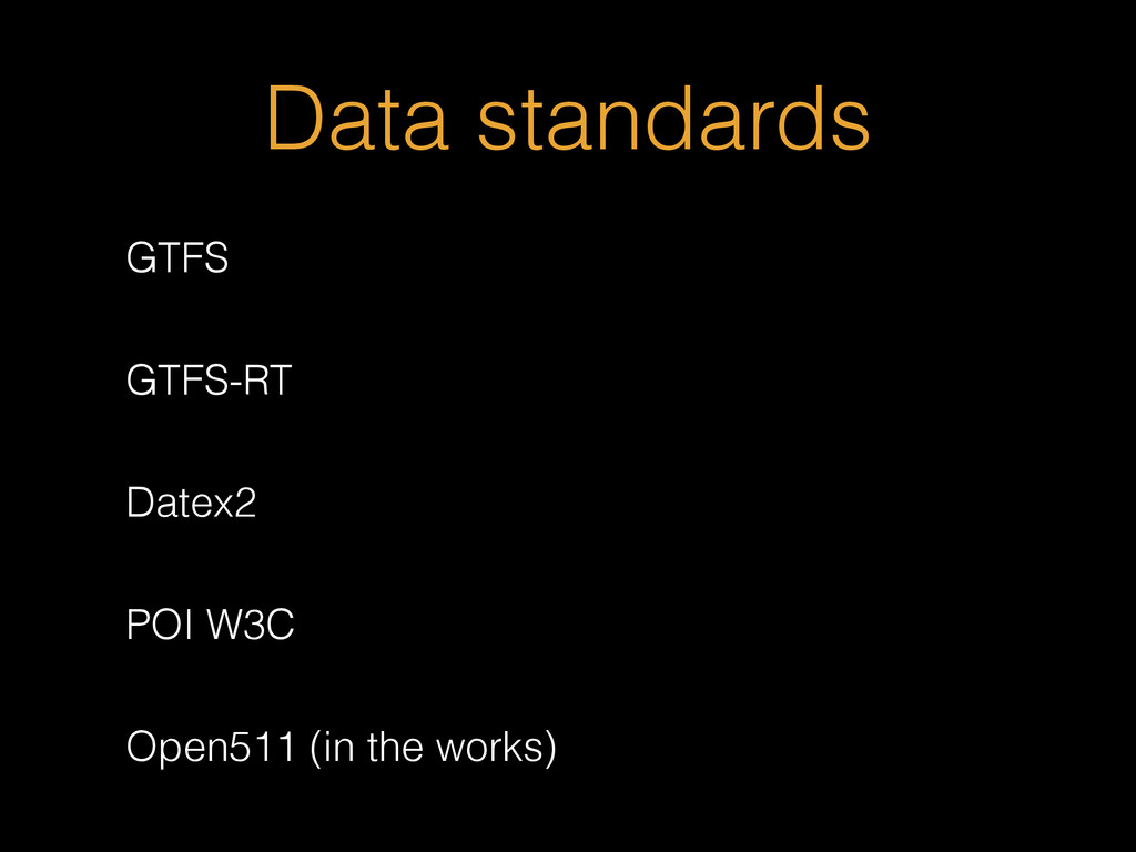 Data standards GTFS GTFS-RT Datex2 POI W3C Open...