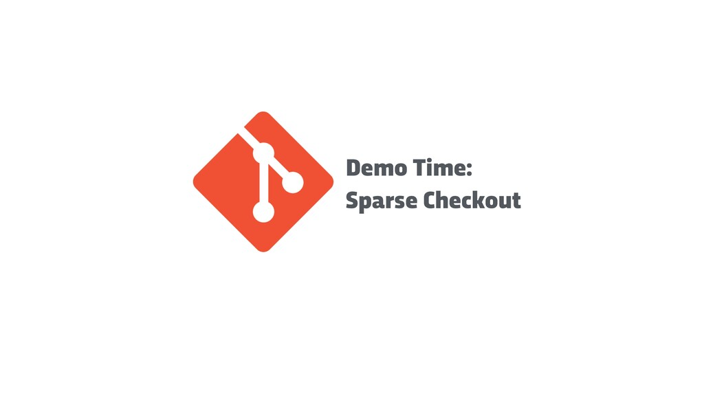 Demo Time: Sparse Checkout