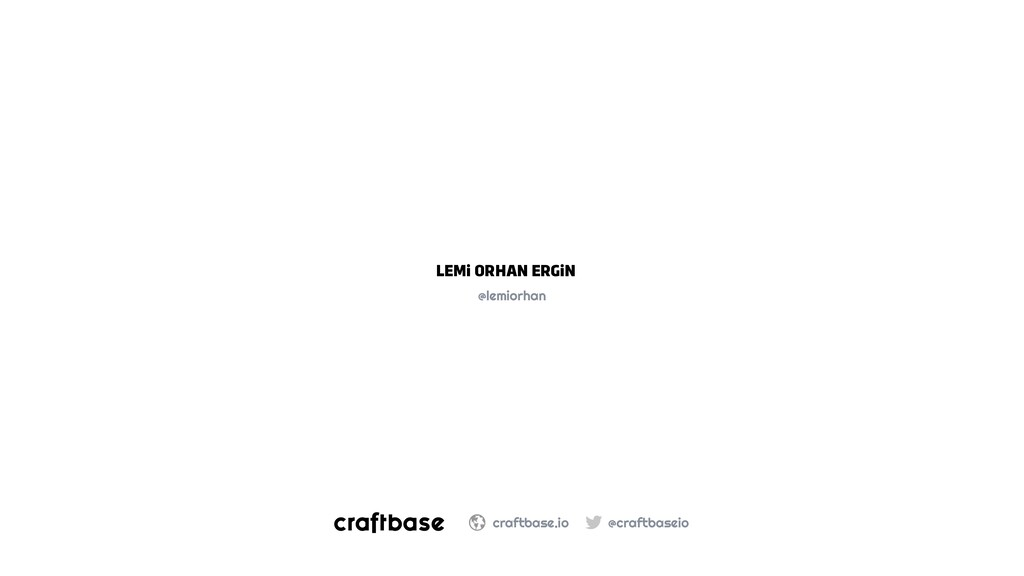 @craftbaseio craftbase.io LEMi ORHAN ERGiN @lem...