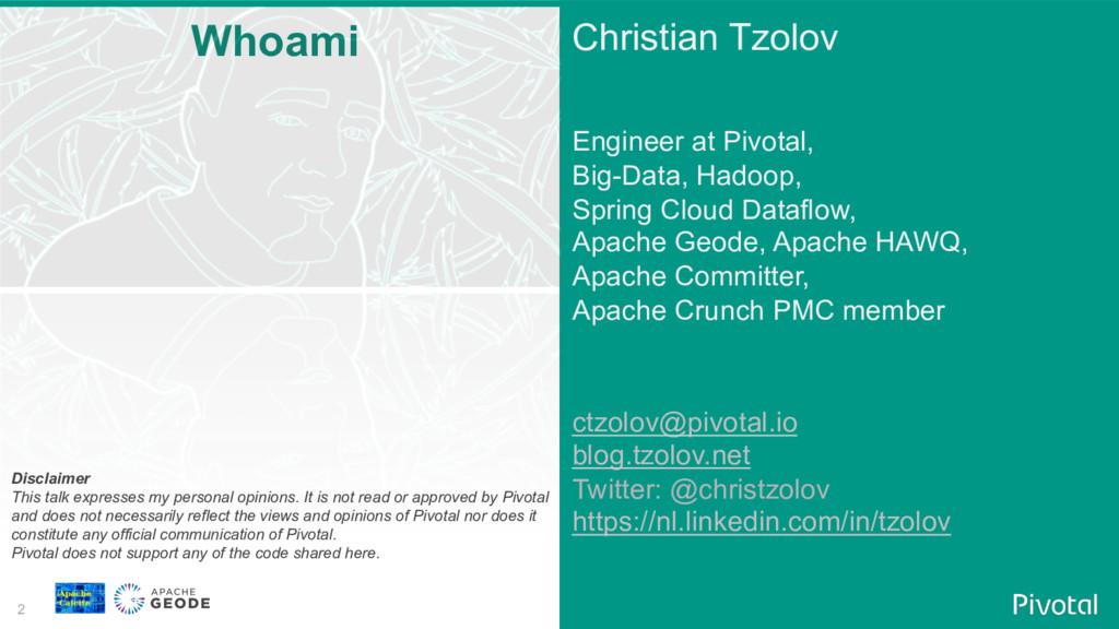 2 Christian Tzolov Engineer at Pivotal, Big-Dat...
