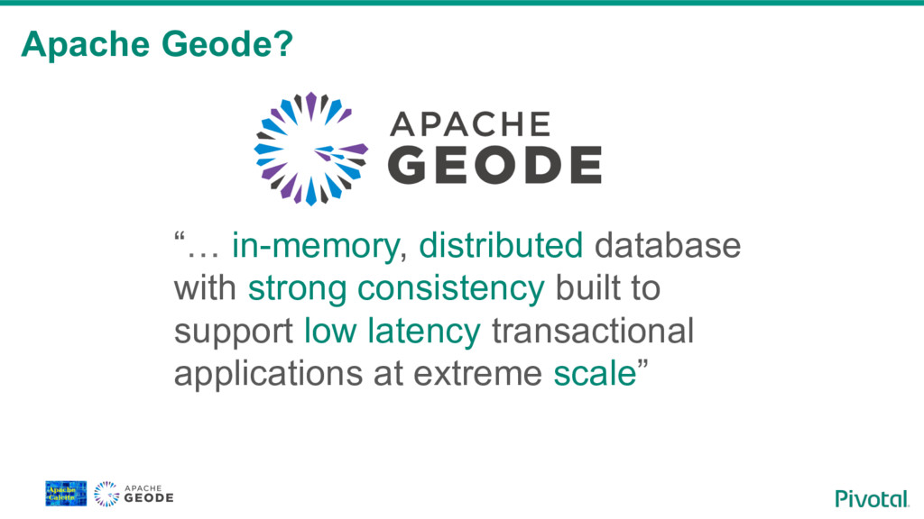 """Apache Geode? """"… in-memory, distributed databas..."""