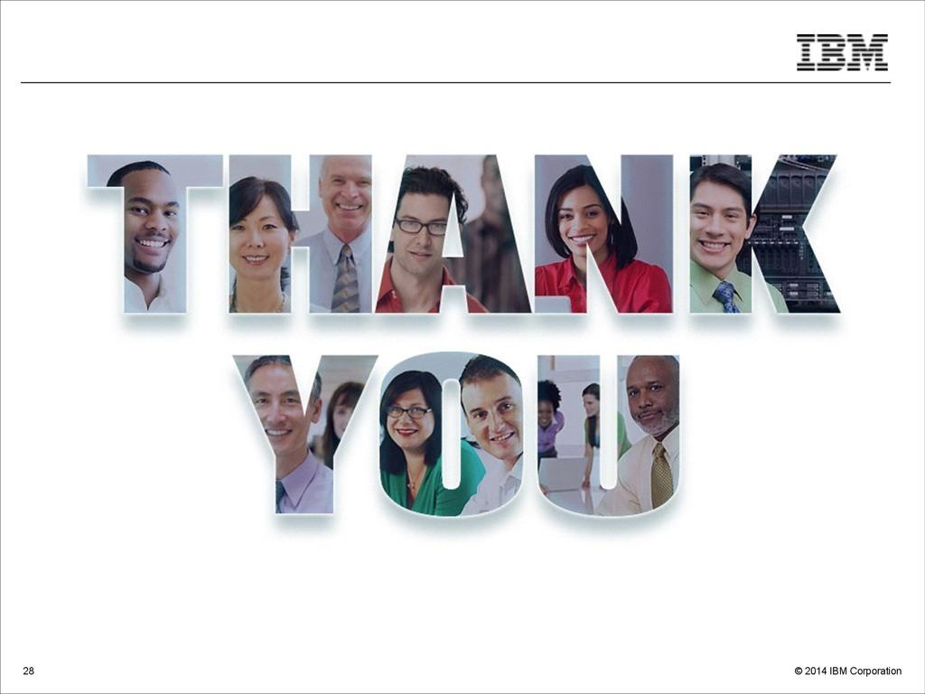 © 2014 IBM Corporation 28