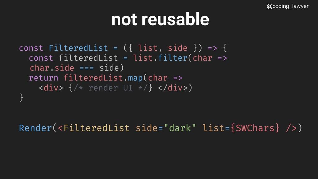 @coding_lawyer const FilteredList = ({ list, si...