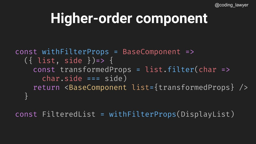 @coding_lawyer const withFilterProps = BaseComp...