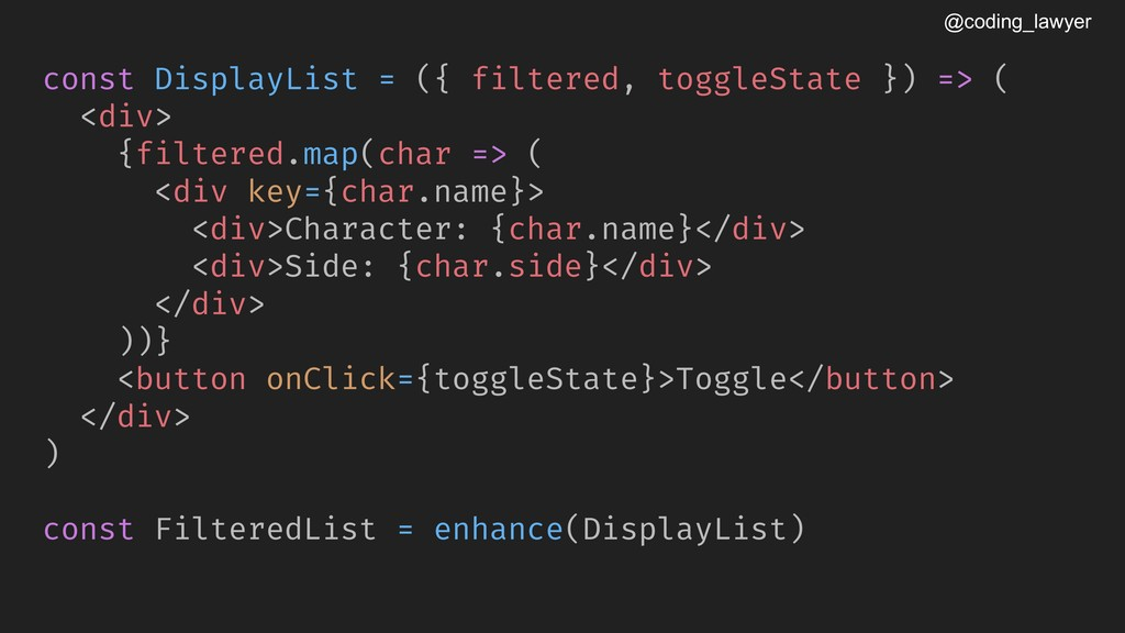 @coding_lawyer const DisplayList = ({ filtered,...