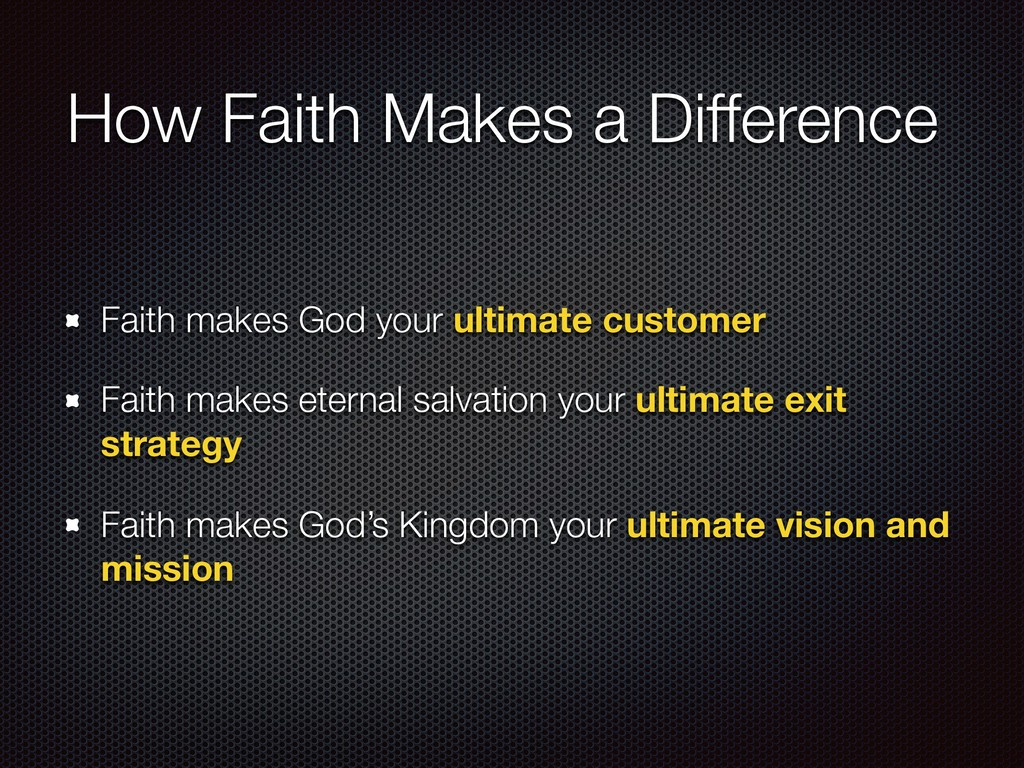 How Faith Makes a Difference Faith makes God yo...