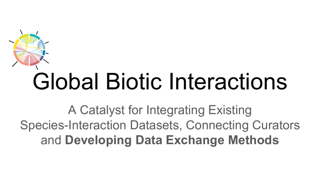 Global Biotic Interactions A Catalyst for Integ...