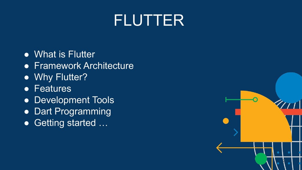 FLUTTER ● What is Flutter ● Framework Architect...