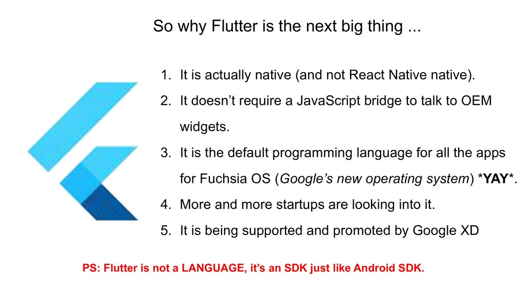 So why Flutter is the next big thing ... 1. It ...