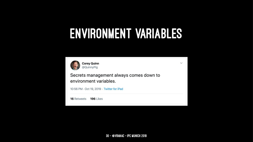 ENVIRONMENT VARIABLES 30 — @vranac - IPC Munich...