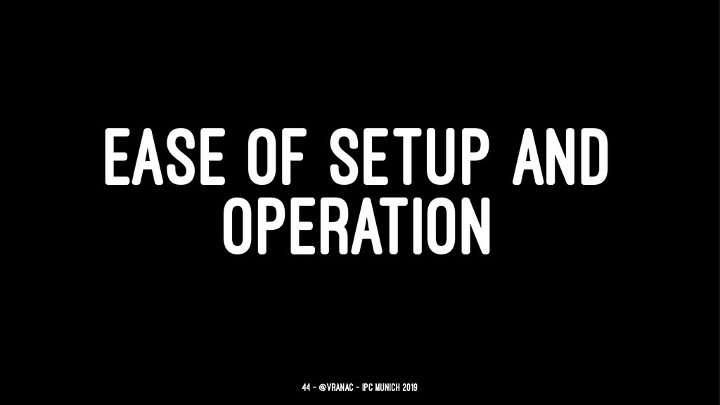 EASE OF SETUP AND OPERATION 44 — @vranac - IPC ...