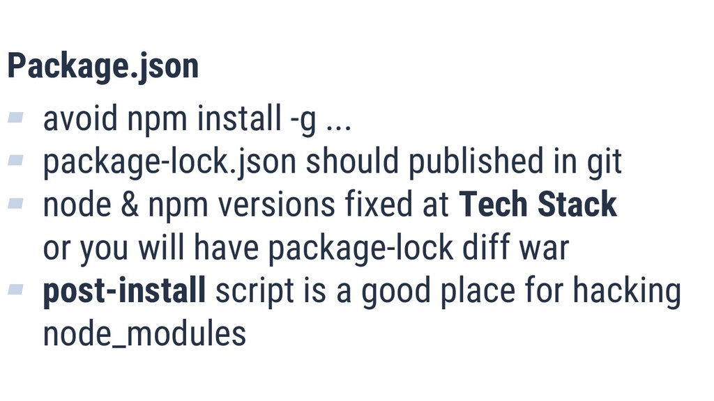 What is Quality? 13 Package.json ▰ avoid npm in...