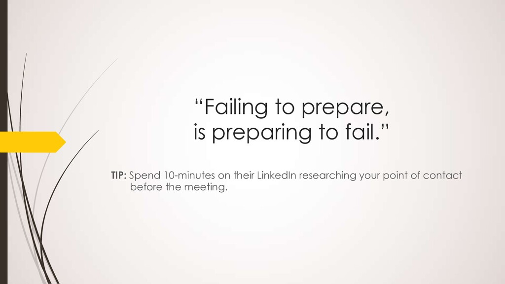 """Failing to prepare, is preparing to fail."" TIP..."