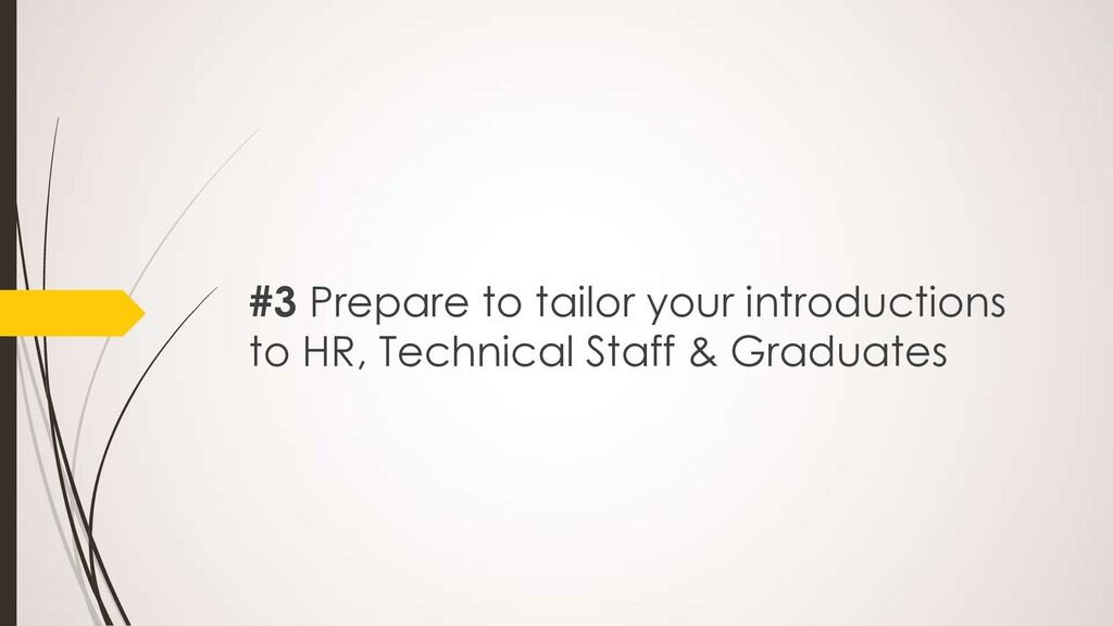 #3 Prepare to tailor your introductions to HR, ...