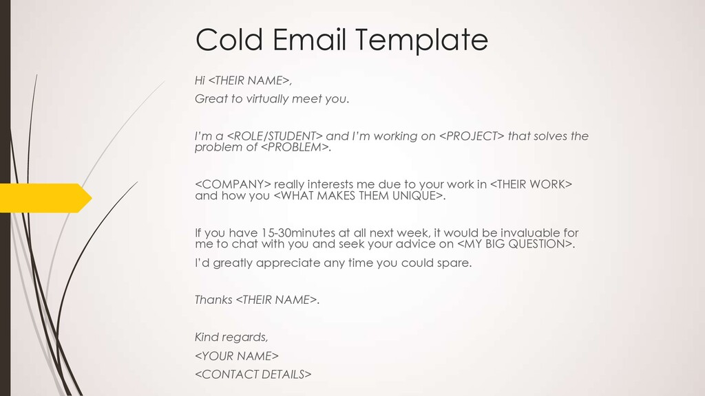 Cold Email Template Hi <THEIR NAME>, Great to v...