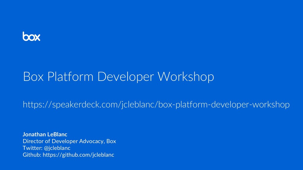Box Platform Developer Workshop https://speaker...