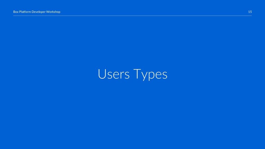 15 Box Platform Developer Workshop Users Types