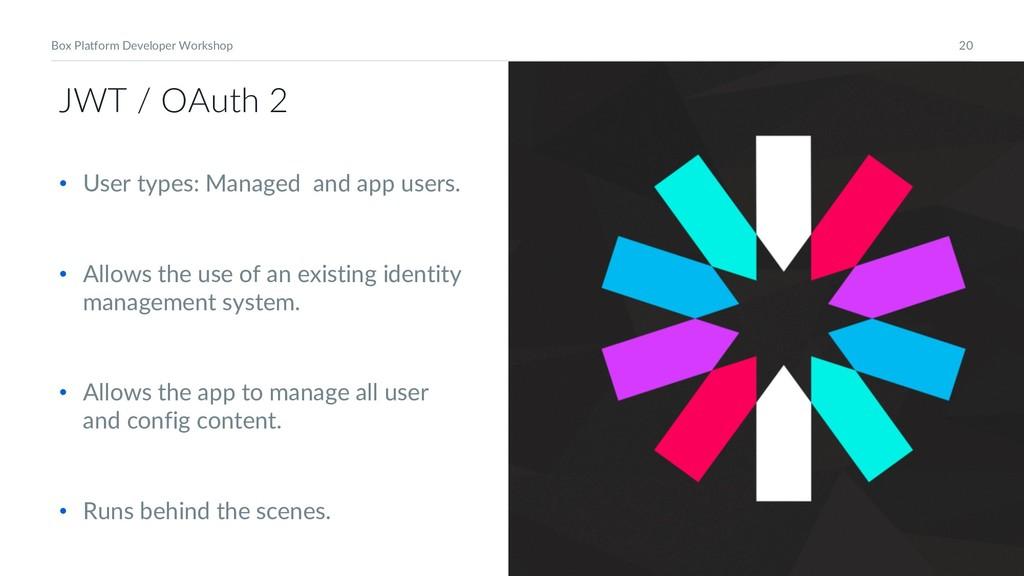 20 Box Platform Developer Workshop JWT / OAuth ...