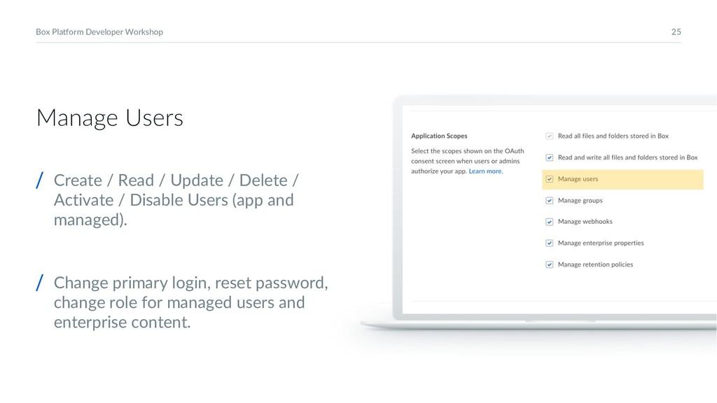 25 Box Platform Developer Workshop Manage Users...