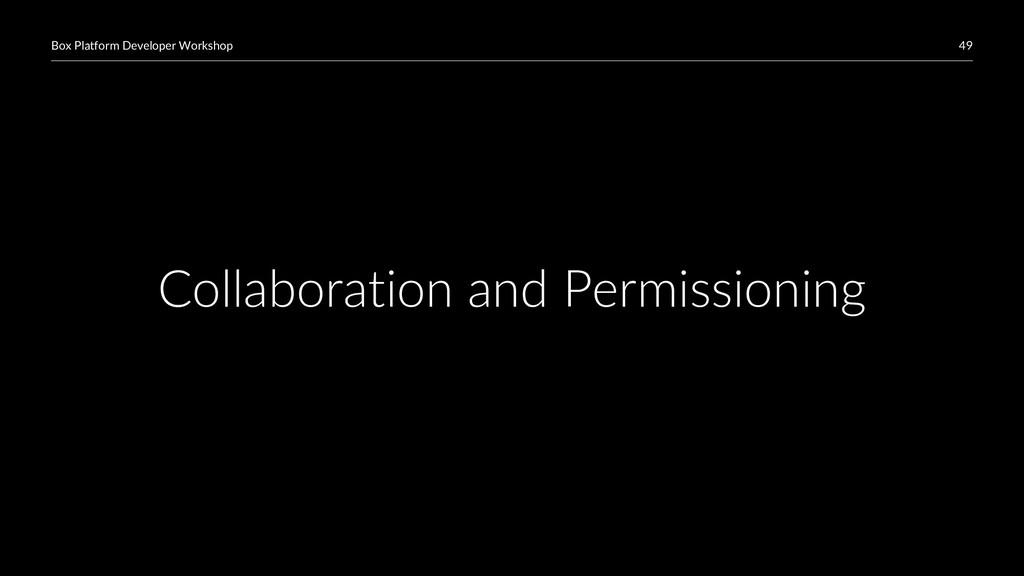 49 Box Platform Developer Workshop Collaboratio...