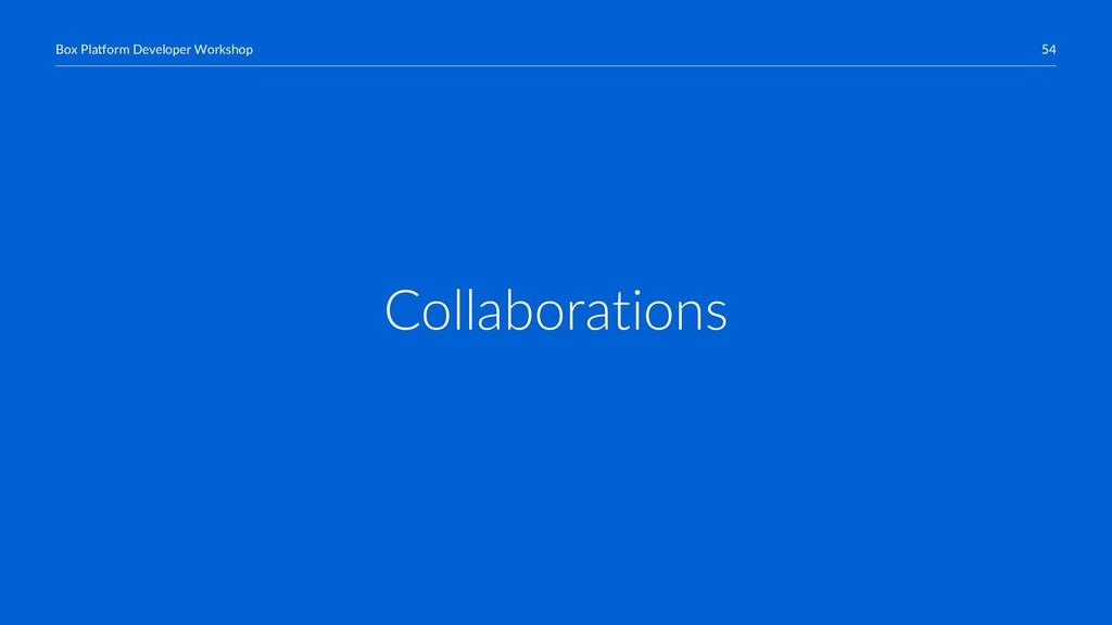 54 Box Platform Developer Workshop Collaboratio...