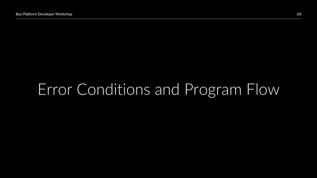 60 Box Platform Developer Workshop Error Condit...