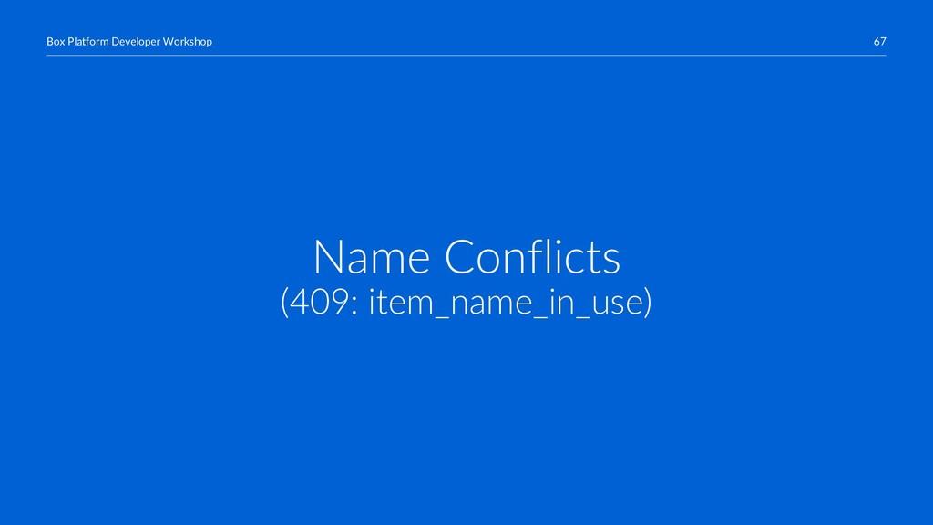 67 Box Platform Developer Workshop Name Conflic...
